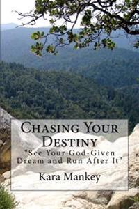 Chasing Your Destiny