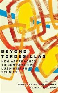 Beyond Tordesillas: New Approaches to Comparative Luso-Hispanic Studies