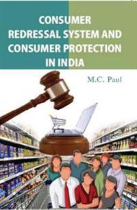 Consumer Redressal System and Consumer Protection in India