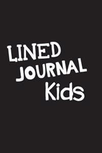 Lined Journal Kids: 6 X 9, 108 Lined Pages (Diary, Notebook, Journal, Workbook)