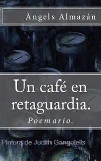 Un Cafe En Retaguardia.