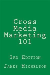 Cross Media Marketing 101