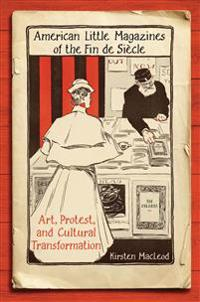 American Little Magazines of the Fin De Siecle