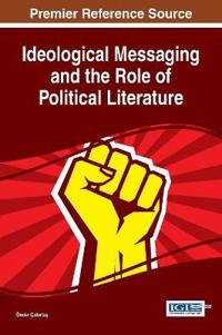 Ideological Messaging and the Role of Political Literature