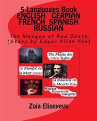 5 Languages Book English - German - French - Spanish - Russian: The Masque of Red Death (Story by Edgar Allan Poe)