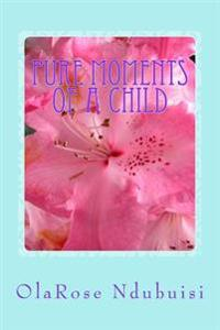 Pure Moments of a Child: Pure Moments of a Child