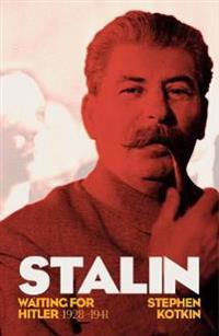 Stalin, vol. ii - waiting for hitler, 1928-1941