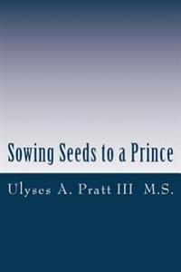 Sowing Seeds to a Prince: Called to Be Great