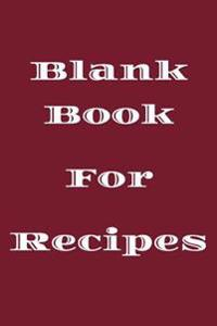 Blank Book for Recipes: 6 X 9, 108 Lined Pages (Diary, Notebook, Journal)