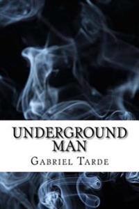 Underground Man: (Dystopian Classics)
