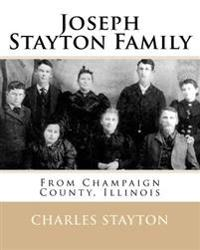 Joseph Stayton Family from Champaign County, Illinois