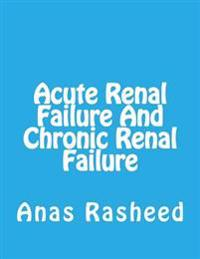 Acute Renal Failure and Chronic Renal Failure