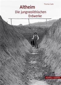 Altheim - Die jungneolithischen Erdwerke