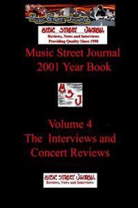 Music Street Journal: 2001 Year Book: Volume 4 - the Interviews and Concert Reviews