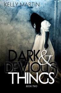 Dark and Devious Things