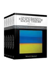 The Wiley Blackwell Encyclopedia of Social Theory