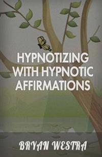 Hypnotizing with Hypnotic Affirmations