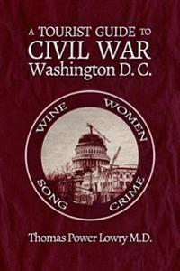 A Tourist Guide to Civil War Washington, DC