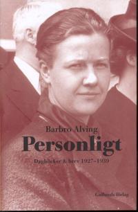 Personligt : dagböcker & brev 1927-1939