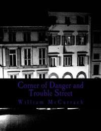 Corner of Danger and Trouble Street