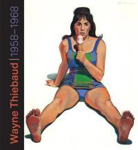 Wayne Thiebaud 1958-1968