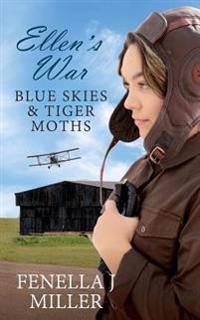 Ellen's War: Blue Skies & Tiger Moths