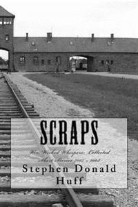 Scraps: Wee, Wicked Whispers: Collected Short Stories 2007 - 2008