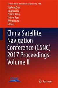China Satellite Navigation Conference 2017 Proceedings