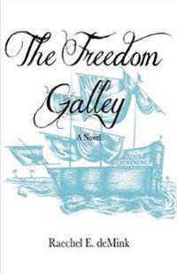 The Freedom Galley