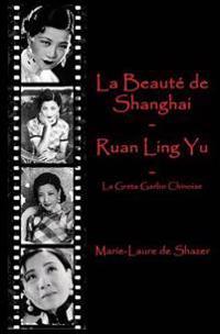 La Beaute de Shanghai - Ruan Ling Yu: La Greta Garbo Chinoise