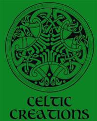 Celtic Creations - Adult Coloring / Colouring Book - Relaxation Stress Art: 38 Patterns to Color In, with Only One Design Per Page