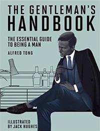 Gentlemans handbook - the essential guide to being a man