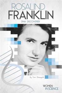 Rosalind Franklin: DNA Discoverer