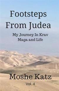 Footsteps from Judea: My Journey in Krav Maga and Life