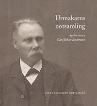 Urmakarns notsamling : spelmannen Carl Johan Andersson