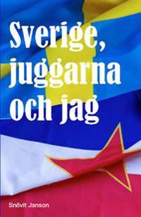 Sverige, juggarna och jag