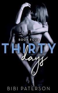 Thirty Days Book Four