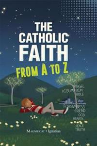 The Catholic Faith from A to Z