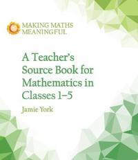 Teacher's Source Book for Mathematics in Classes 1 to 5