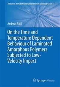 On the Time and Temperature Dependent Behaviour of Laminated Amorphous Polymers Subjected to Low-velocity Impact