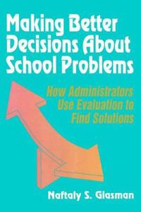 Making Better Decisions About School Problems