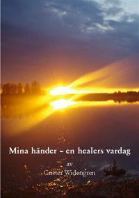 Mina händer - en healers vardag