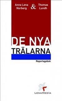 De nya trälarna : en reportagebok om gästarbetare i Sverige