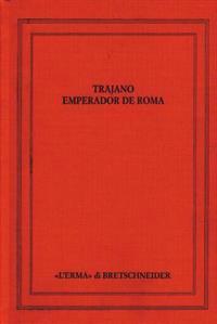 Trajano Emperador de Roma: Atti del Congresso. Siviglia 1998, 14-17 Settembre