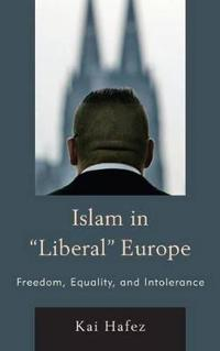 Islam in Liberal Europe: Freedom, Equality, and Intolerance