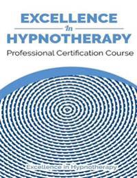 Excellence In Hypnotherapy - Professional Hypnotherapist Certification Course