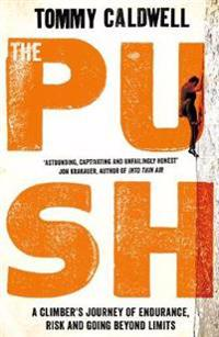 Push - a climbers journey of endurance, risk and going beyond limits