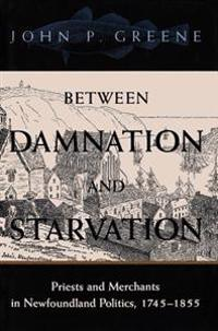 Between Damnation and Starvation
