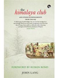 Himalaya Club and Other Entertainments from the Raj