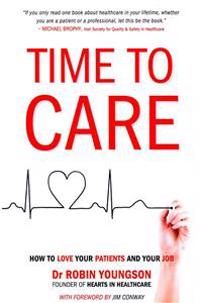 Time to Care: How to Love Your Patients and Your Job